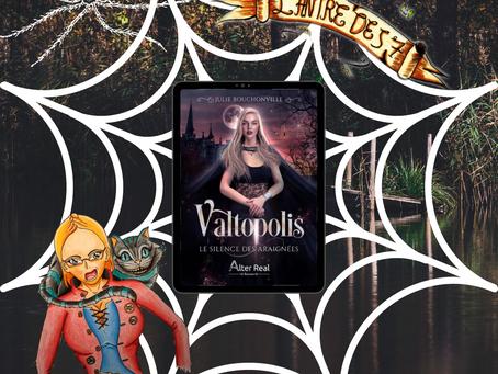 Valtopolis, le silence des araignées écrit par Julie Bouchonville
