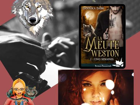 La meute Weston ~ Tome 3 : Cinq semaines écrit par Dannika Dark