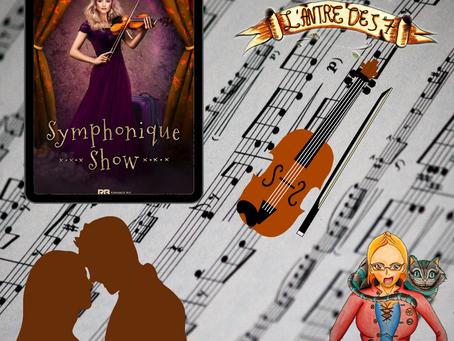 Symphonique show écrit par Virginie Platel