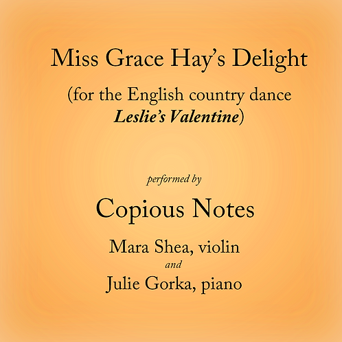 Miss Grace Hay's Delight - for the English country dance, Leslie's Valentine