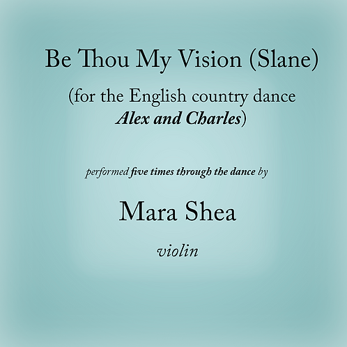 Alex and Charles (Slane / Be Thou My Vision) - an English country dance
