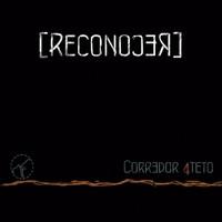Corredor 4teto y su pimera producción discográfica: ReconoceR