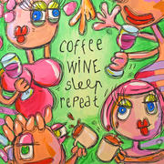 Coffee wine sleep repeat