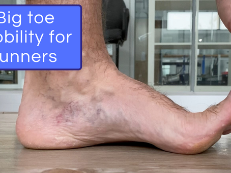 Big toe mobility for runners: why does it matter?