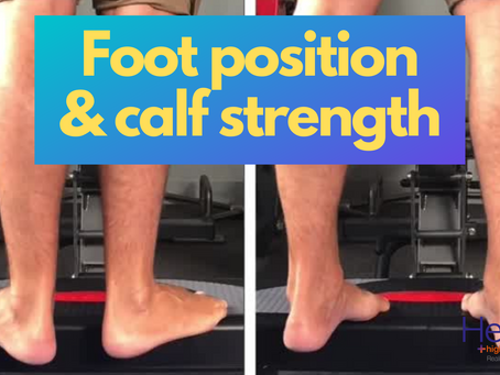 Foot position & calf strength