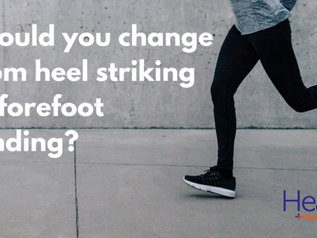Should you change from heel striking to forefoot landing?