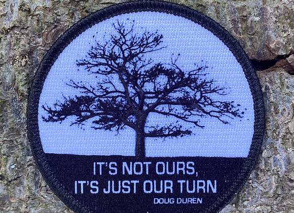 It's Not Ours, It's Just Our Turn Patch