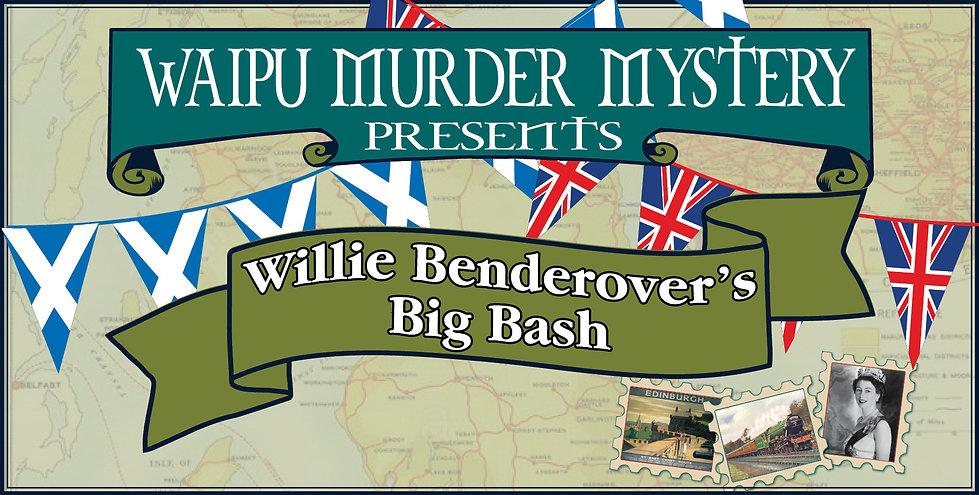 Waipu Murder Mystery Willie Benderover's Big Bash