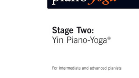 Stage Two: Yin Piano-Yoga®  For intermediate and advanced pianists