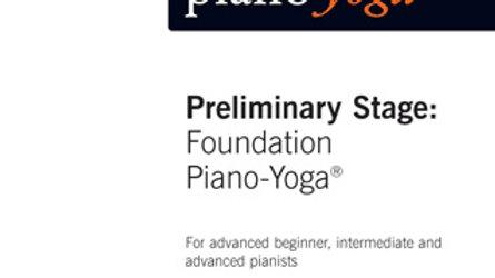 Preliminary Stage: Foundation Piano-Yoga®  For advanced beginner, intermediate a