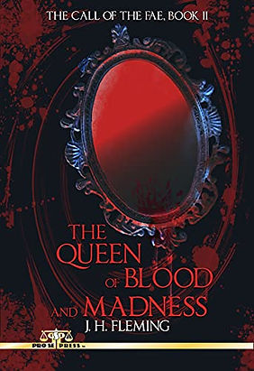 The Queen of Blood and Madness, J.H. Fleming