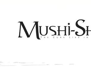 Inspiration of the Week: Mushi-shi