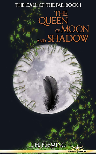 fairies, faeries, magic, fantasy, dark fantasy, fantasy books, fantasy authors, magic, indie books, J.H. Fleming, strong female characters, author j.h. fleming, the queen of moon and shadow, the call of the fae, master of illusion, pro se productions