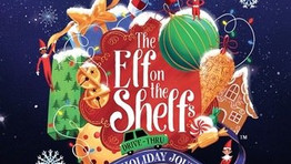 THE ELF ON THE SHELF'S MAGICAL HOLIDAY JOURNEY Fairplex in Pomona Nov. 12, 2020 through Jan.3, 2021