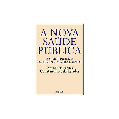 A Nova Saúde Pública - A Saúde Pública da Era do Conhecimento