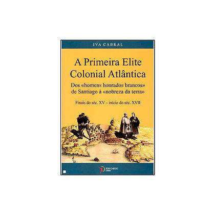 A Primeira Elite Colonial Atlântica