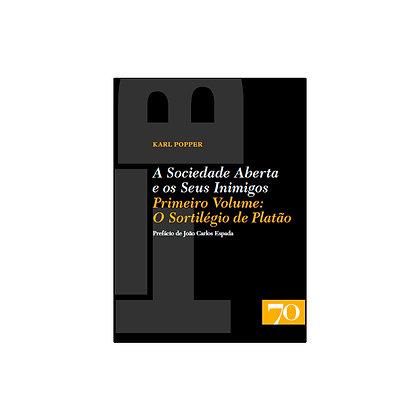 A Sociedade Aberta e os Seus Inimigos - Volume I: O Sortilégio de Platão