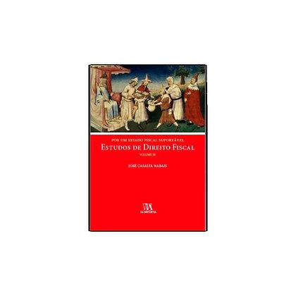 Por um Estado Fiscal Suportável - Estudos de Direito Fiscal, Volume IV