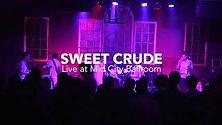 Sweet Crude Recorded Live by FourLeafAudio LLC