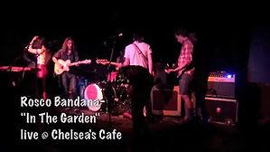 "Rosco Bandana Live at Chelsea's Cafe ""In The Garden"""