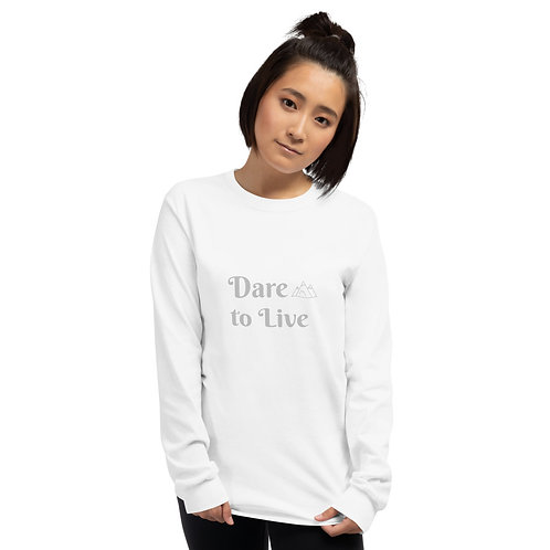 Dare to Live – Unisex Long Sleeve Shirt