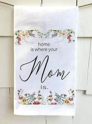 Home is Mom  #15 Cotton Huck Kitchen Towel