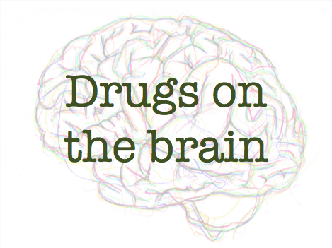 Drugs on the brain