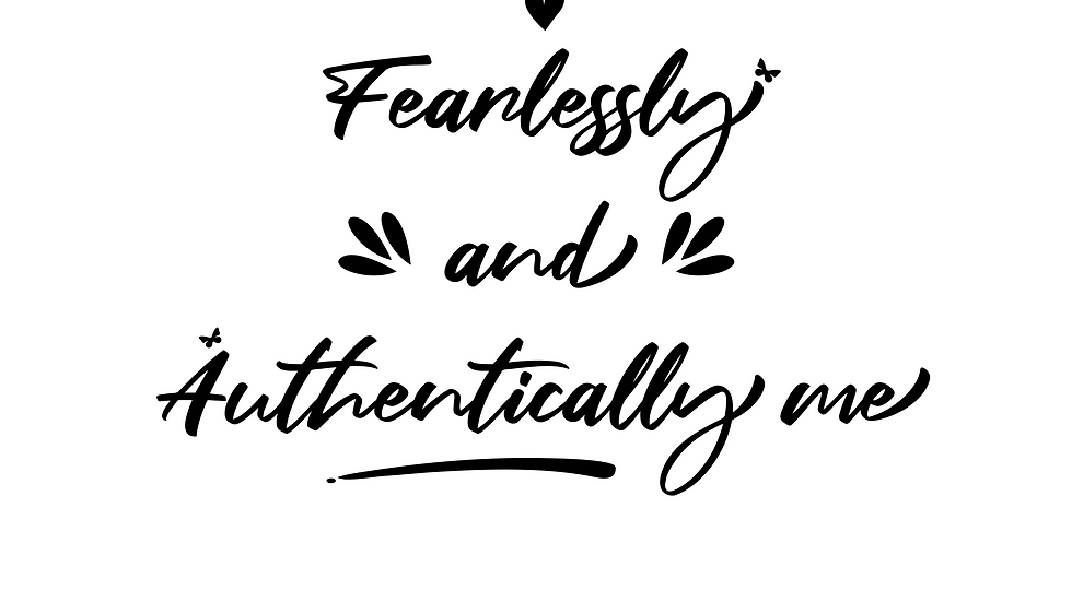 Fearlessly and Authentically Me T-Shirt