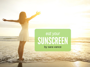 Eat Your Sunscreen!
