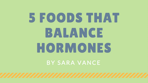 5 Foods that Balance Hormones