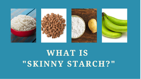 """What is """"Skinny Starch""""?"""