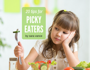 20 Tips for Picky Eaters