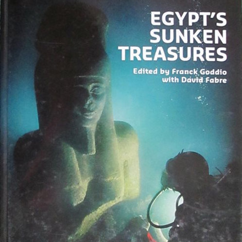 Egypt's Sunken Treasures by Franck Goddio (Editor), Manfred Clauss (Editor)