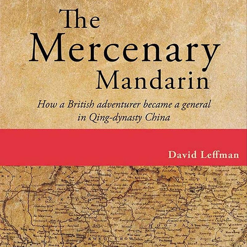 The Mercenary Mandarin: How a British adventurer became a general in Qing-dynast