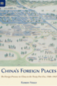 China's Foreign Places: The Foreign Presence in China in the Treaty Port Era, 18