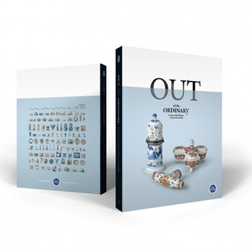 Out of the Ordinary: Living with Chinese Export Porcelain Jorge Welsh (ed.)