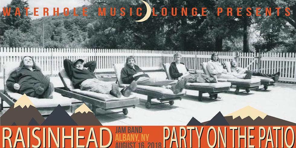 Raisinhead - Party on the Patio