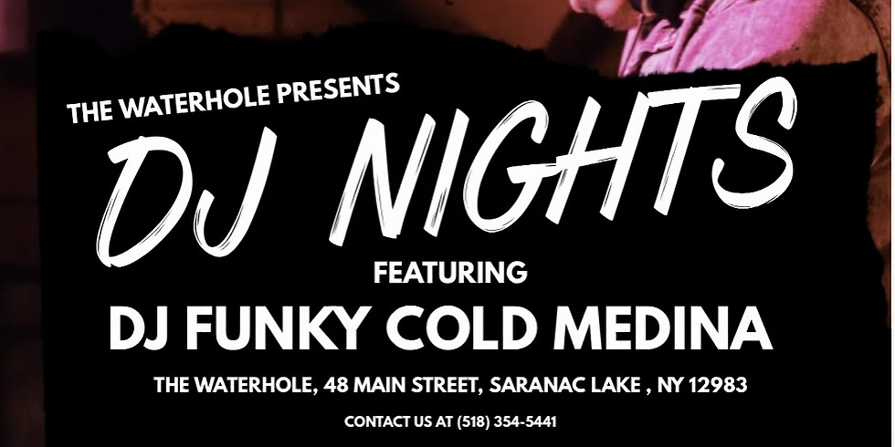 DJ Nights feat. DJ Funky Cold Medina - Waterhole Music Lounge