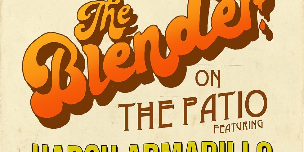 Blender on the Patio - Feat Harsh Armadillo and Arthur Buezo