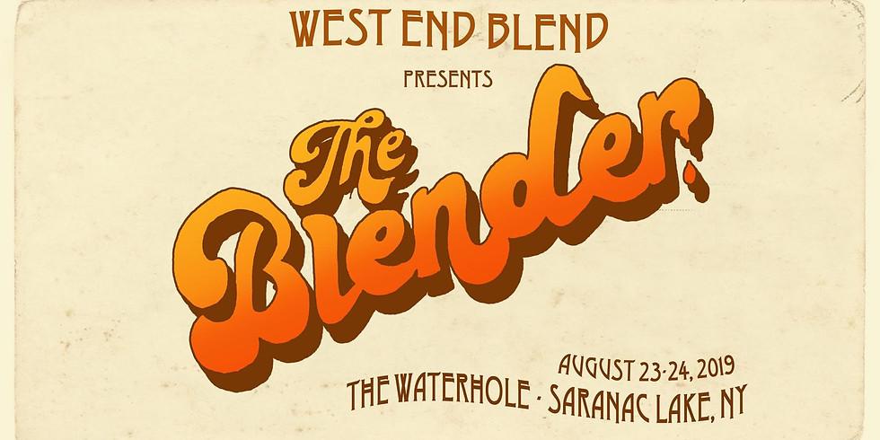 "West End Blend Presents ""The Blender"" - Night 1"