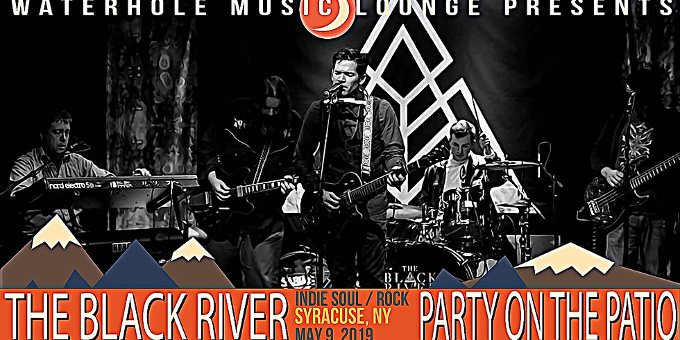 The Black River - Party on the Patio