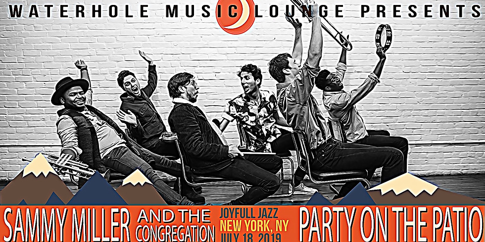 Sammy Miller & the Congregation - Party on the Patio