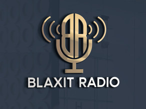 Please Welcome BLAXIT RADIO!