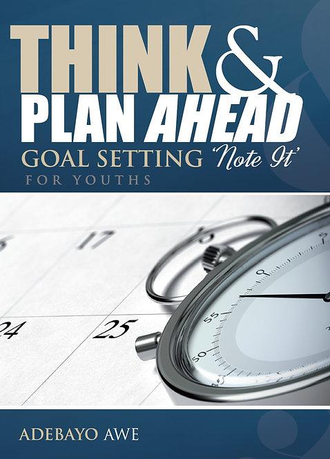 Think & Plan Ahead by Adebayo Awe