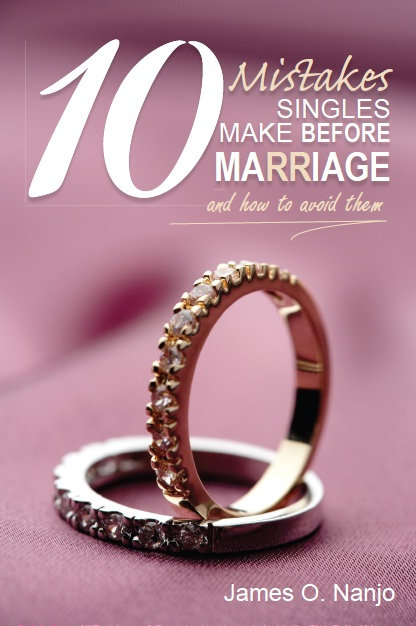 10 Mistakes Singles Make before Marriage -Dr Nanjo