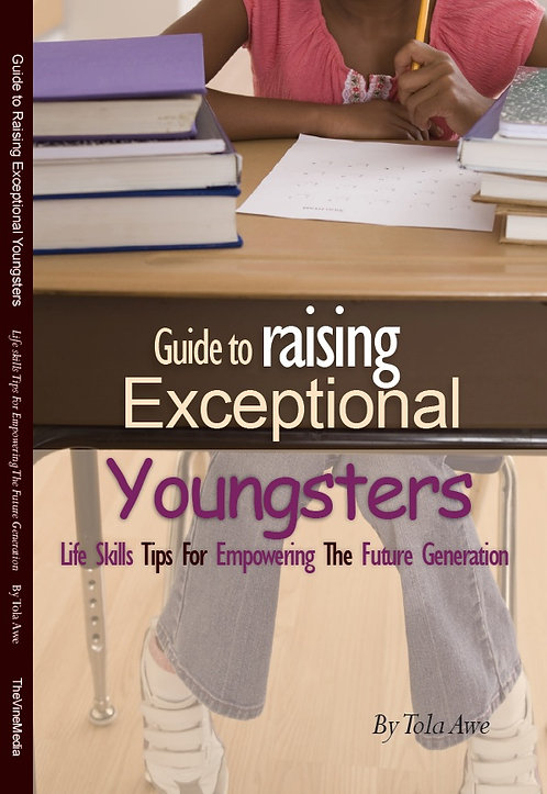 Guide to Raising Exceptional Youngsters -Tola Awe