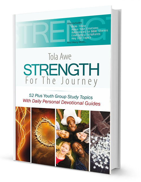 Strength For The Journey: 52 Plus Topics For Youth