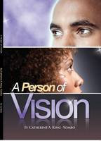 The Person of Vision by Catherine King Yombo