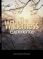 The Wilderness Experience by Idris Kolade