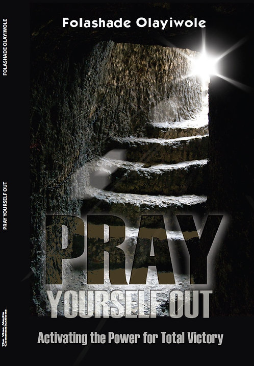 Pray Your Way Out by Folashade Olayiwole